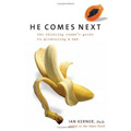 He Comes Next: The Woman's Guide to Pleasuring a Man