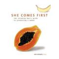 She Comes First: The Man's Guide to Pleasuring a Woman